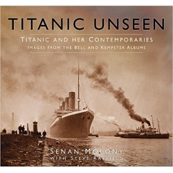 Titanic Unseen: Titanic and Her Contemporaries